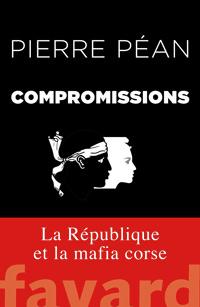 Compromissions - Pierre Péan